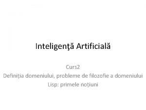 Inteligen Artificial Curs 2 Definiia domeniului probleme de