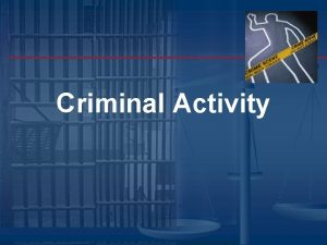 Criminal Activity Standards SSCG 21 The student will