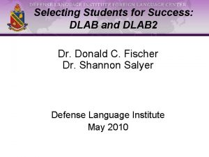 Selecting Students for Success DLAB and DLAB 2