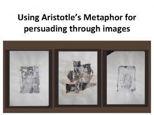 Using Aristotles Metaphor for persuading through images Persuasion