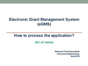 Electronic Grant Management System e GMS How to