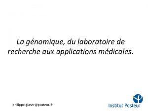La gnomique du laboratoire de recherche aux applications