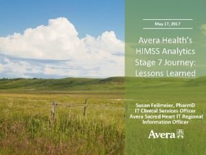 May 17 2017 Avera Healths HIMSS Analytics Stage
