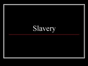Slavery Capture and the Middle Passage n n