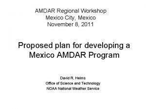 AMDAR Regional Workshop Mexico City Mexico November 8