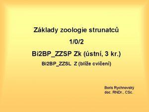 Zklady zoologie strunatc 102 Bi 2 BPZZSP Zk