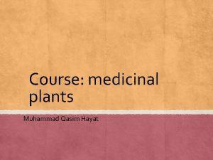 Course medicinal plants Muhammad Qasim Hayat Alkaloids group