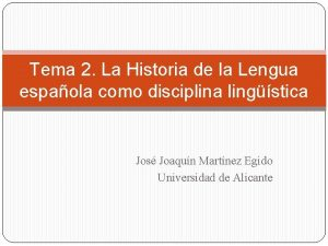 Tema 2 La Historia de la Lengua espaola