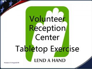 Volunteer Reception Center Tabletop Exercise Volunteer Released 10