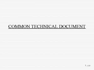 COMMON TECHNICAL DOCUMENT 1 19 ORIGIN OF CTD