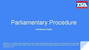 Parliamentary Procedure Advanced Guide Disclaimer This Parliamentary Procedure