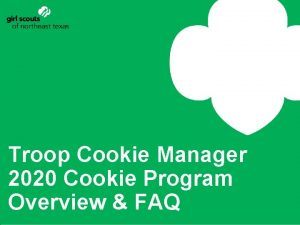 Troop Cookie Manager 2020 Cookie Program Overview FAQ