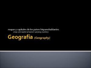 mapas y capitales de los pases hispanohablantes maps
