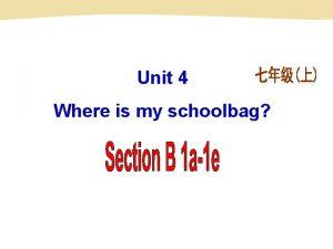 Unit 4 Where is my schoolbag Wall wall