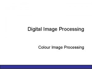 Digital Image Processing Colour Image Processing 2 of