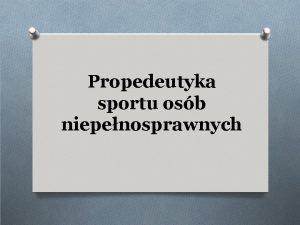 Propedeutyka sportu osb niepenosprawnych Narodziny sportu osb niepenosprawnych