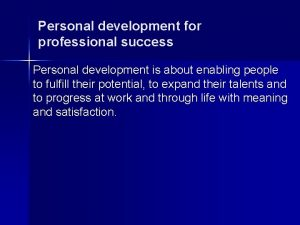 Personal development for professional success Personal development is