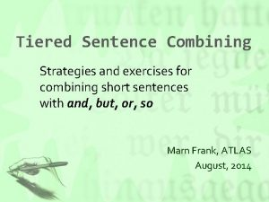 Tiered Sentence Combining Strategies and exercises for combining