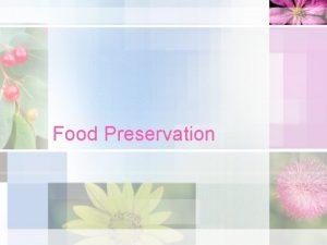 Food Preservation Food Spoilage Biological Changes Fermentation The