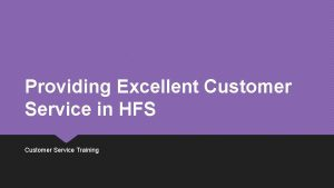 Providing Excellent Customer Service in HFS Customer Service