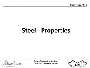 Steel Properties Bridge Engineering Section Technical Standards Branch