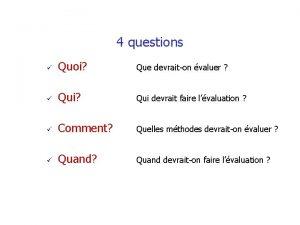 4 questions Quoi Que devraiton valuer Qui Qui