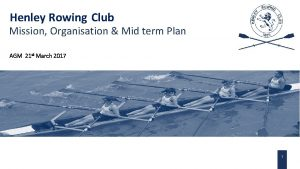Henley Rowing Club Mission Organisation Mid term Plan