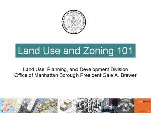 Land Use and Zoning 101 Land Use Planning