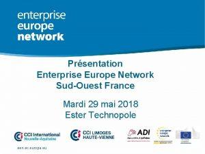 Prsentation Enterprise Europe Network SudOuest France Mardi 29
