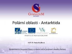 Polrn oblasti Antarktida AUTOR Hana Brdlov Gymnzium a