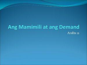 Ang Mamimili at ang Demand Aralin 12 Coke