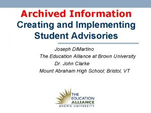 Archived Information Creating and Implementing Student Advisories Joseph