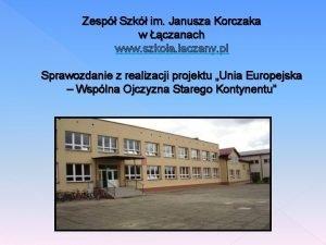 Zesp Szk im Janusza Korczaka w czanach www