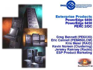 Enterprise Products Power Edge 6400 Power Edge 6450