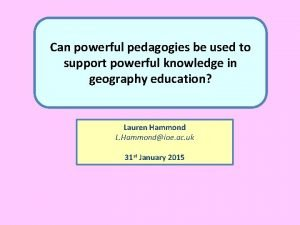 Can powerful pedagogies be used to support powerful