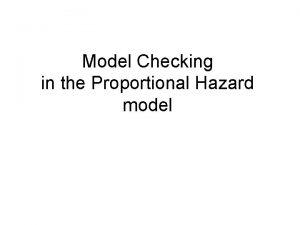 Model Checking in the Proportional Hazard model Model