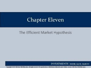 Chapter Eleven The Efficient Market Hypothesis INVESTMENTS BODIE