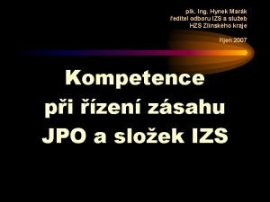plk Ing Hynek Mark editel odboru IZS a