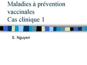 Maladies prvention vaccinales Cas clinique 1 S Nguyen
