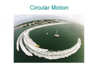 Circular Motion What is a circular motion Motion