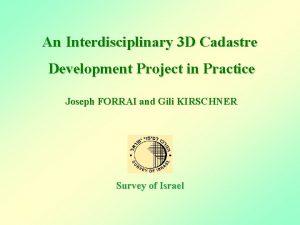 An Interdisciplinary 3 D Cadastre Development Project in