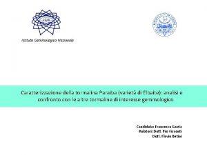 Istituto Gemmologico Nazionale Caratterizzazione della tormalina Paraiba variet