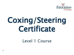 CoxingSteering Certificate Level 1 Course 1 Learning Sessions
