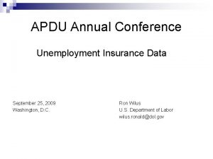 APDU Annual Conference Unemployment Insurance Data September 25