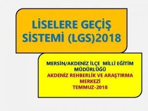 LSELERE GE SSTEM LGS2018 MERSNAKDENZ LE MLL ETM
