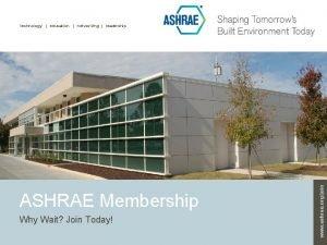 ASHRAE Membership Why Wait Join Today www ashrae