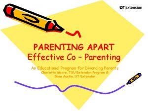PARENTING APART Effective Co Parenting An Educational Program