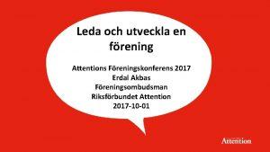 Leda och utveckla en frening Attentions Freningskonferens 2017