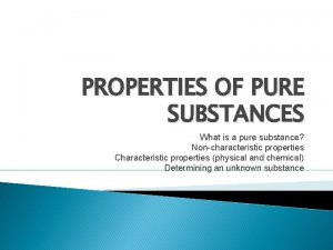 PROPERTIES OF PURE SUBSTANCES What is a pure