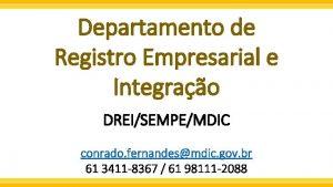 Departamento de Registro Empresarial e Integrao DREISEMPEMDIC conrado